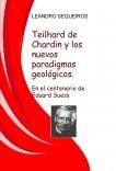 Teilhard de Chardin y los nuevos paradigmas geológicos. En el centenario de Eduard Suess