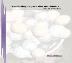 Tres diálogos para dos Marimbas