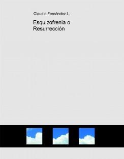 Esquizofrenia o Resurrección