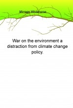 War on the environment a distraction from climate change policy