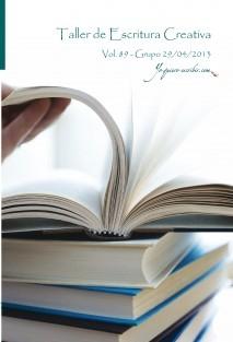 """Taller de Escritura Creativa Vol. 89 - Grupo 29/04/2013. """"YoQuieroEscribir.com"""""""