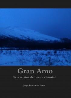 Gran Amo: Seis relatos de horror cósmico
