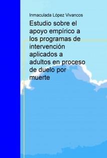 Estudio sobre el apoyo empírico a los programas de intervención aplicados a adultos en proceso de duelo por muerte