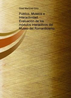 Público, Museos e Interactividad. Evaluación de los módulos interactivos del Museo del Romanticismo