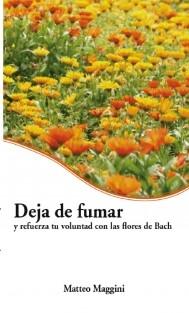 Deja de fumar y refuerza tu voluntad con las flores de Bach