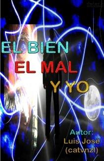 EL BIEN, EL MAL Y YO (Reflexión)