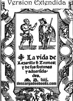 La vida de Lazarillo de Tormes y de sus fortunas y adversidades. (Versión Extendida)