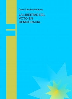 LA LIBERTAD DEL VOTO EN DEMOCRACIA.