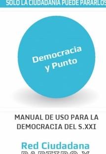 Democracia y Punto. Manual de uso de la democracia del s.XXI (b/n)