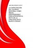 LA CAPACITACIÓN DEL GUARDIA NACIONAL COMO MEDIO INDISPENSABLE PARA AFRONTAR EL RETO DE LA ORALIDAD EN EL NUEVO CÓDIGO ORGÁNICO PROCESAL PENAL