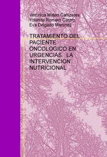 TRATAMIENTO DEL PACIENTE ONCOLOGICO EN URGENCIAS: LA INTERVENCION NUTRICIONAL