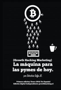 La Máquina para las Pymes de Hoy (Growth Hacking Marketing)