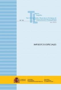 """TEXTO LEGAL Nº 10 """"IMPUESTOS ESPECIALES. LEY Y REGLAMENTO"""" (ACTUALIZACIÓN NOVIEMBRE 2013)"""