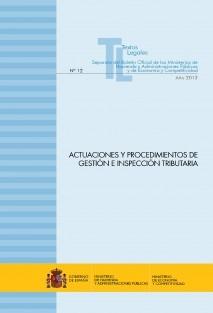 """TEXTO LEGAL Nº 12 """"ACTUACIONES Y PROCEDIMIENTOS DE GESTIÓN E INSPECCIÓN TRIBUTARIA"""" (ACTUALIZACIÓN OCTUBRE 2013)"""