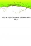 Flora de La Republica de El Salvador Hasta el 2010