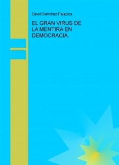 EL GRAN VIRUS DE LA MENTIRA EN DEMOCRACIA.