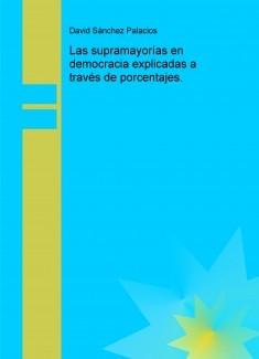 Las supramayorías en democracia explicadas a través de porcentajes.