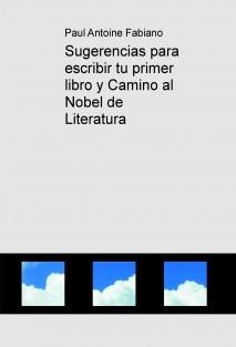 Sugerencias para escribir tu primer libro y Camino al Nobel de Literatura