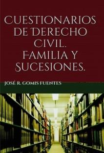 Cuestionarios de Derecho Civil. Familia y Sucesiones