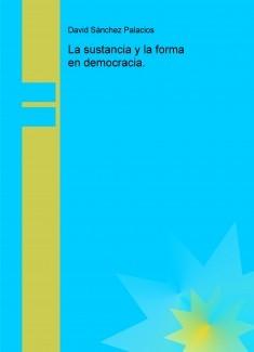 La sustancia y la forma en democracia.