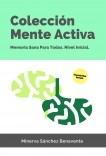 Colección Mente Activa: Memoria Sana para todos. Nivel iniciación