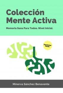 Colección Mente Activa 2: Memoria Sana para todos. Nivel INICIACIÓN.