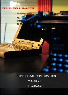 Tecnología de la Información - Volumen 1 - El Hardware