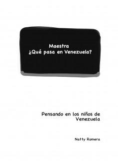 Maestra ¿Qué pasa en Venezuela?