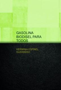 GASOLINA BIODISEL PARA TODOS