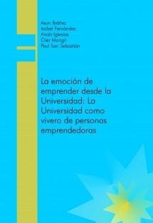 La emoción de emprender desde la Universidad: La Universidad como vivero de personas emprendedoras