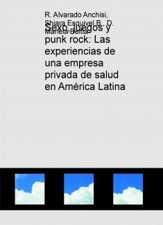 Sexo, juegos y punk rock: Las experiencias de una empresa privada de salud en América Latina