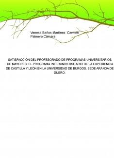 SATISFACCIÓN DEL PROFESORADO DE PROGRAMAS UNIVERSITARIOS DE MAYORES: EL PROGRAMA INTERUNIVERSITARIO DE LA EXPERIENCIA DE CASTILLA Y LEÓN EN LA UNIVERSIDAD DE BURGOS, SEDE ARANDA DE DUERO