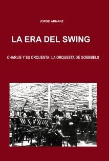 La era del Swing. Charlie y su orquesta: La orquesta de Goebbels