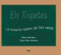 ELS XISPETES I EL MISTERIÓS ROBATORI DEL LLIBRE SECRET