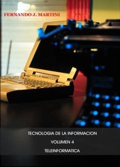 Tecnología de la información - Volumen 4 - Teleinformática