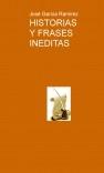 HISTORIAS Y FRASES INEDITAS