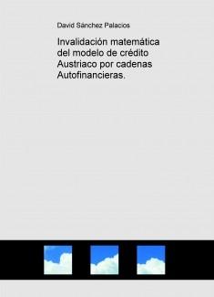 Invalidación matemática del modelo de crédito Austriaco por cadenas Autofinancieras.