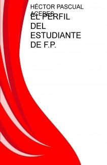 EL PERFIL DEL ESTUDIANTE DE F.P.