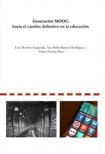 Generación MOOC: hacia el cambio definitivo en la educación.