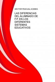 LAS DIFERENCIAS DEL ALUMNADO DE F.P, EN LOS DIFERENTES SISTEMAS EDUCATIVOS