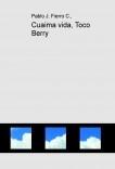 Cuaima vida, Toco Berry