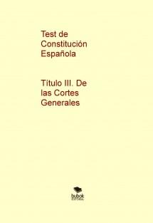Test de Constitución Española - Título III. De las Cortes Generales