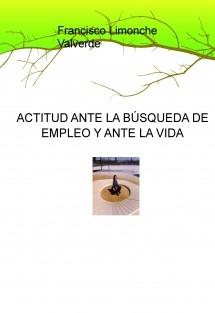 ACTITUD ANTE LA BÚSQUEDA DE EMPLEO Y ANTE LA VIDA
