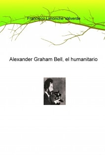 Alexander Graham Bell, el humanitario