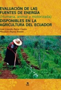 EVALUACIÓN DE LAS  FUENTES DE ENERGÍA (Humana, animal y motorizada) DISPONIBLES EN LA AGRICULTURA DEL ECUADOR