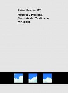Historia y Profecía. Memoria de 50 años de Ministerio