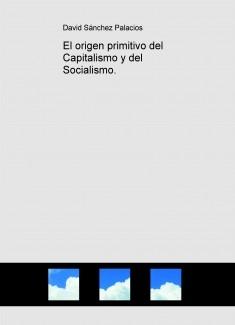 El origen primitivo del Capitalismo y del Socialismo.