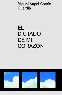 EL DICTADO DE MI CORAZÓN