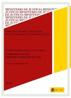 XXXIII JORNADAS DE ESTUDIO DE LA ABOGACÍA. LA LEGISLACIÓN CONCURSAL: RESPUESTAS JURÍDICAS PARA UNA CRISIS