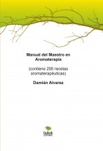 Manual del Maestro en Aromaterapia